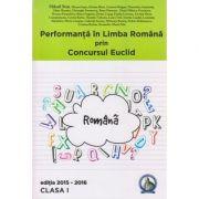 Performanta in Limba Romana prin Concursul Euclid Clasa I Editia 2015-2016 ( Editura: Concept Didactic, Autor: Mihail Stan ISBN 978-606-93088-0-6 )