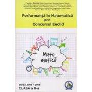 Performanta in Matematica prin Concursul Euclid clasa a II a Editia 2015-2016 ( Editura: Concept Didactic, Autor: Cristina-Lavinia Savu ISBN 9786069411612 )