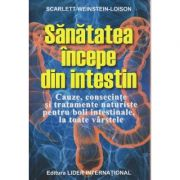 Sanatatea incepe din intestin ( Editura: Lider, Autor: Scarlett Weinstein-Loison ISBN 978-973-629-377-1 )
