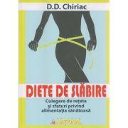 Diete de slabire Culegere de retete si sfaturi privind allimentatia sanatoasa ( Editura: National, Autor: D. D. Chiriac ISBN 978-973-659-312-3 )