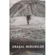 Orasul nebunilor ( Editura: TEBA, Autor: Marius Gabor ISBN 978-6-0694-1020-2 )