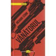 Vanatorul ( Editura: Paladin, Autor: Richard Stark ISBN 978-606-8673-06-6 )