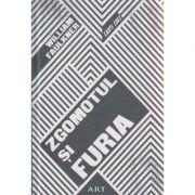 Zgomotul si furia ( Editura: Art, Autor: William Faulker ISBN 9786067103465 )