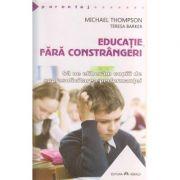 Educatie fara constrangeri ( Editura: Herald, Autor: Michael Thompson, Teresa Barker )
