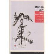 Mintea ZEN / Mintea incepatorului ( Editura: Herald, Autor: Shunryu Suzuki ISBN 978-973-111-550-4 )