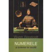 Numerele si puterea lor oculta ( Editura: Herald, Autor: Wynn Westcott ISBN 978-973-111-412-5 )