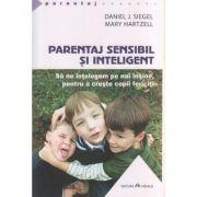 Parentaj sensibil si inteligent / Sa ne intelegem pe noi insine, pentru a creste copii fericiti ( Editura: Herald, Autor: Daniel J. Siegel, Mary Hartzell ISBN 978-973-111-425-5 )