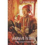 Samanism in Tibet ( Editura: Herald, Autor: Octavian Simu ISBN 978-973-111-483-5 )