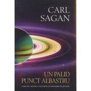 Un palid punct albastru ( Editura: Herald, Autor: Carl Sagan ISBN 978-973-111-597-9 )
