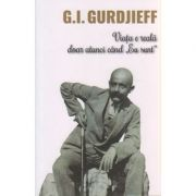 Viata e reala doar atuncit cand EU SUNT ( Editura: Herald, Autor: G. I. Gurdjieff ISBN 9789731115719 )