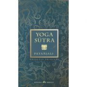 Yoga sutra ( Editura: Herald, Autor: Patanjali ISBN 978-973-111-569-6 )