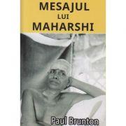 Mesajul lui Maharshi ( Editura: Infinit, Autor: Paul Brunton ISBN 978-606-94223-0-4 )
