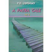 A patra cale volumul 2 ( Editura: RAM, Autor: P. D. Uspensky ISBN 978-973-7726-30-8 )