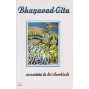 Bhagavad-Gita comentata de Sri Aurobindo ( Editura: RAM, ISBN 973-85535-4-7 )