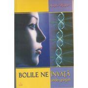 Bolile ne invata unde gresim ( Editura: RAM, Autor: Angela Mayer ISBN 978-973-7726-15-5 )