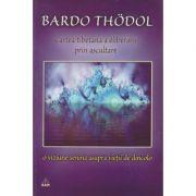 Cartea tibetana a eliberarii prin ascultare ( editura: Ram, autor: Bardo Thodol ISBN 978-973-7726-16-2 )