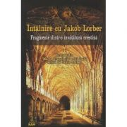Intalnire cu Jakob Lorber, Fragmente dintr-o invatatura crestina ( Editura: RAM ISBN 978-973-7726-34-6 )
