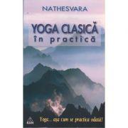 Yoga clasica in practica ( Editura: RAM, Autor: Nateshvara ISBN 978-973-7726-37-7 )