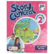 Story Central 2 Student s Book Pack ( Editura: Macmillan, Autor: Viv Lambert, Mo Choy ISBN 978-0-230-45206-0 )