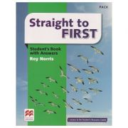 Straight to FIRST Student s Book with Answers Pack ( Editura: Macmillan, Autor: Roy Norris ISBN 978-0-230-49811-2 )