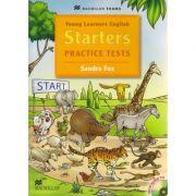 Starters Practice Tests with Audio CD ( Editura: Macmillan, Autor: Sandra Fox ISBN 978-0-2304-1225-5 )