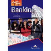 Curs limba engleză Career Paths Banking pachetul elevului cu Cross-platform Application (manual elev + audio CD) ( Editura: Express Publishing, Autor: Virginia Evans, Ken Gilmore ISBN 978-1-78098-363-9 )