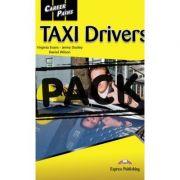 Curs limba engleză Career Paths Taxi Drivers Pachetul elevului ( Editura: Express Publishing, Autor: Virginia Evans, Jenny Dooley, Daniel Wilson ISBN978-1-4715-1210-0 )