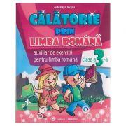 Calatorie prin limba romana auxiliar de exercitii pentru limba romana clasa a 3-a ( Editura: Carminis, Autor: Adeluta Rosu ISBN 978-973-123-309-3 )