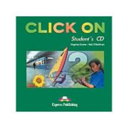 Curs Lb. Engleza Click On 2 Audio CD Elev ( Editura: Express Publishing, Autor: Virginia Evans, Neil O Sullivan ISBN 978-1-84216-715-1 )
