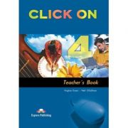 Curs limba engleză Click on 4 Manualul profesorului ( Editura: Express Publishing, Autor: Virginia Evans, Neil O Sullivan ISBN 978-1-84558-116-9 )