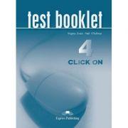 Curs limba engleză Click on 4 Teste ( Editura: Express Publishing, Autor: Virginia Evans, Neil O Sullivan ISBN 978-1-84325-785-1 )