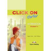 Curs limba engleză Click on Starter Caietul elevului ( Editura: Express Publishing, Autor: Virginia Evans, Neil O Sullivan ISBN 978-1-84325-753-0 )
