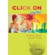 Curs limba engleză Click on Starter Manualul elevului ( Editura: Express Publishing, Autor: Virginia Evans, Neil O Sullivan ISBN 978-1-84325-654-0 )