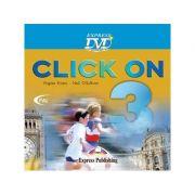Curs limba engleză Click on 3 DVD ( Editura: Express Publishing, Autor: Virginia Evans, Neil O Sullivan ISBN 978-1-84466-503-7 )
