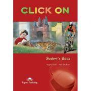 Curs limba engleză Click on 1 Manualul elevului ( Editura: Express Publishing, Autor: Virginia Evans, Neil O Sullivan ISBN 978-1-84216-682-6 )