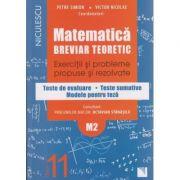 Matematica Breviar teoretic Exercitii si probleme propuse si rezolvate pentru clasa a 11 -a M 2 ( Editura: Niculescu, Autor: Petre Simion, Victor Nicolae ISBN 978-606-38-0023-8 )