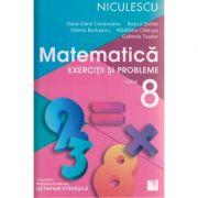 Matematica exercitii si probleme clasa a 8 a ( Editura: Niculescu, Autor: Oana -Dana Cioraneanu, Rozica Stefan, Valeria Buduianu, Madalina Calarasu, Gabriela Toader ISBN 978-606-38-0015-3