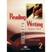 Curs limba engleză Reading and Writing Targets 2 Manualul elevului ( Editura: Express Publishing, Autor: Virginia Evans, Jenny Dooley ISBN 978-1-78098-226-7 )