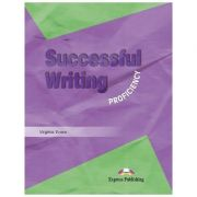 Curs limba engleză Successful Writing Proficiency Manualul elevului ( Editura: Express Publishing, Autor: Virginia Evans ISBN 978-1-84216-880-6 )