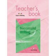 Curs limba engleză Successful Writing Upper-intermediate Manualul profesorului ( Editura: Express Publishing, Autor: Virginia Evans ISBN978-1-84216-879-0 )