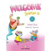 Curs limba engleză Welcome Starter A Manualul profesorului ( Editura: Express Publishing, Autor: Elizabeth Gray, Virginia Evans ISBN 9781845585037 )