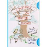 Confesiunile unui prieten imaginar ( Editura: Arthur, Autor: Michelle Cuevas ISBN 978-606-788-055-7 )