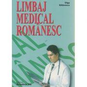 Limbaj medical romanesc ( Editura: Ariadna 98, Autor: Olga Balanescu ISBN 978-973-1759-12-8 )