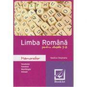 Memorator Limba Romana pentru clasele 5-8 ( Editura: Booklet, Autor: Vasilica Zegrean ISBN 9786065902978 )
