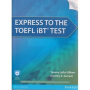 Express to the TOEFLS IBT test + Complete Audio MP 3 and test ( Editura: Longman, Autor: Tammy LeRoi, Dorothy E. Zemach ISBN 978-0-13-286162-5 )