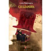 Ciuleandra ( editura: Astro, autor: Liviu Rebreanu, ISBN 978-606-8660-14-1 )