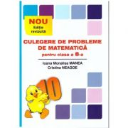 Culegere de probleme de matematica pentru clasa a VIII-a - Puisor ( editura: Ed. As. Unicum, autori: Ioana Monalisa Manea, Cristina Neagoe, ISBN 978-606-8617-07-7 )