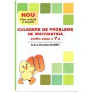 Culegere de probleme de matematica pentru clasa a VII-a - Puisor ( editura: ED. AS. UNICUM, autori: Ioana Monalisa Manea, ISBN 978-606-8617-12-1 )