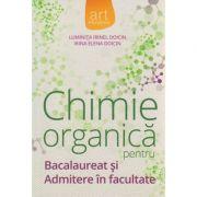 Chimie organica pentru bacalaureat si admitere in facultate ( editura: Art, autor: Luminita Irinel Doicin ISBN 978-606-710-300-7 )