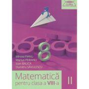 Matematica pentru clasa a VIII -a Semestrul II ( Clubul Matematicienilor ) ( Editura: Art Grup Editorial, Autor: Mircea Fianu, Marius Perianu, Ioan Balica, Dumitru Savulescu ISBN 978-606-710-142-3 )
